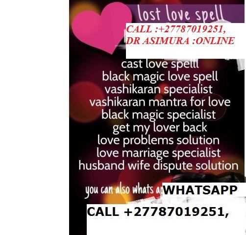 OFFER FREE LOST LOVE SPELL CASTER +27787019251 JOH
